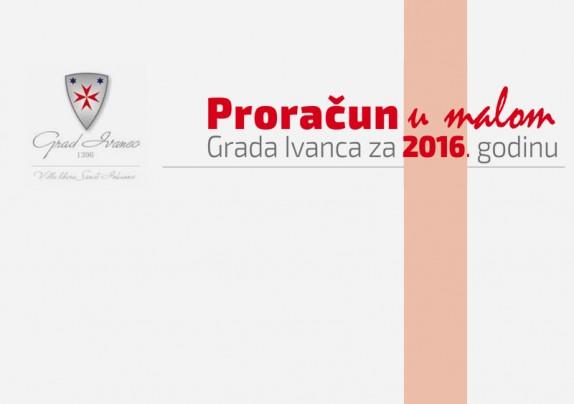 Proračun u malom Grada Ivanca za 2016. godinu