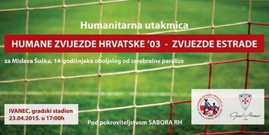 Grad Ivanec u suradnji s Humanim zvijezdama Hrvatske 03 i Zvijezdama hrvatske estrade organizira humanitarnu utakmicu za pomoć bolesnom Mislavu Šušku